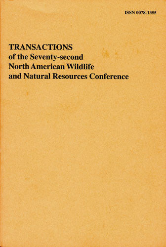 Transactions of the 72nd North American Wildlife and Natural Resources Conference