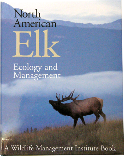 North American Elk: Ecology and Management
