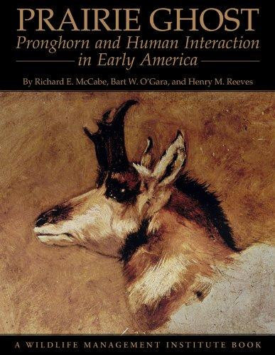 Prairie Ghost: Pronghorn and Human Interaction in Early America (softcover)