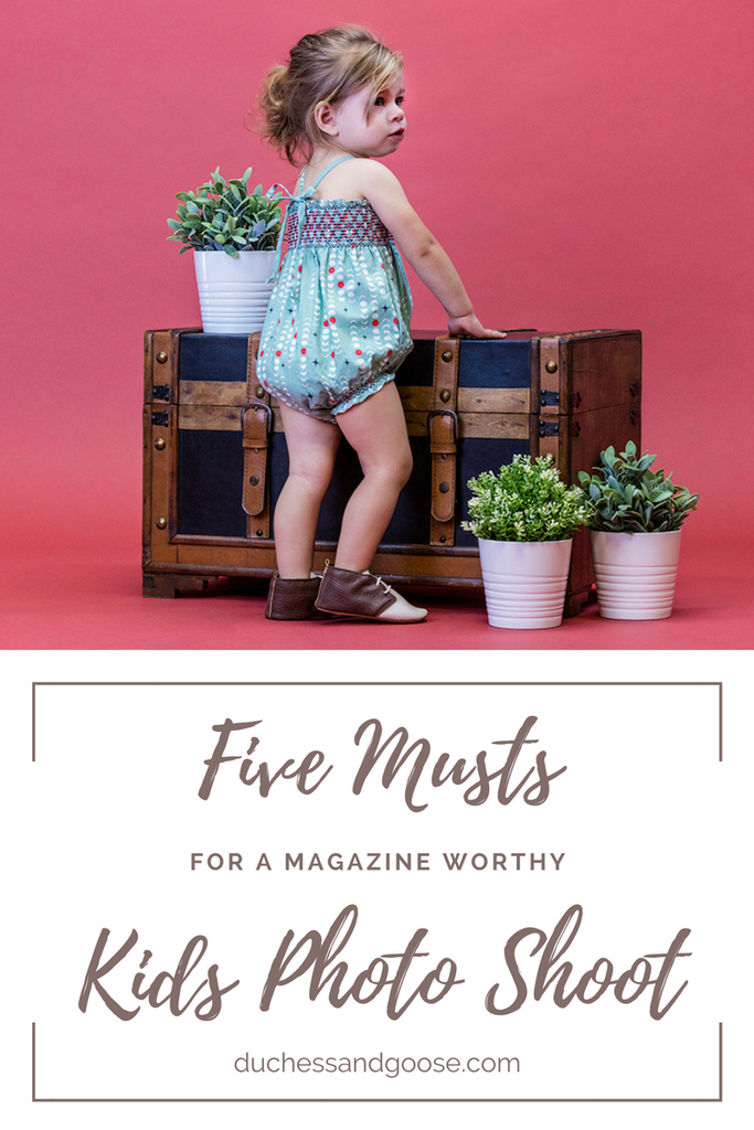 5 Musts For A Magazine Worthy Kids Photo Shoot