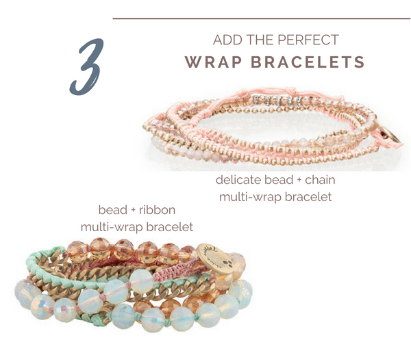 A guide to layering your bracelets - add your favorite wrap bracelet