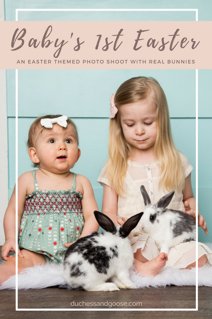 Baby's First Easter - An Easter Themed Photo Shoot with Real Bunnies | Duchess and Goose Blog