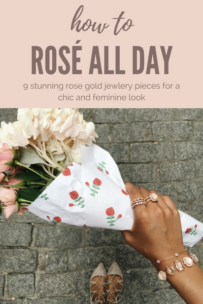 Rose All Day 9 Stunning Rose Gold Jewelry Pieces for a chic and feminine look