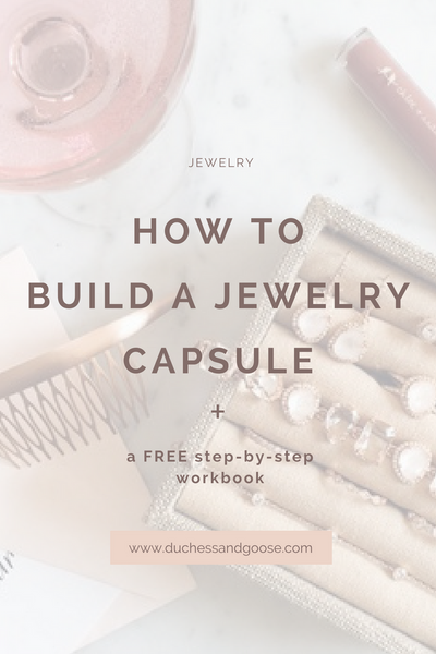 How to Build a Jewelry Capsule + FREE workbook - a step by step guide to make easier decisions about what to wear for your everyday lifestyle