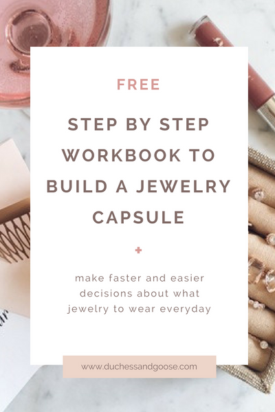 a FREE Step by Step workbook to build a jewelry capsule and improve your everyday style