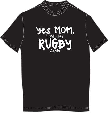Yes Mom Playing Rugby T
