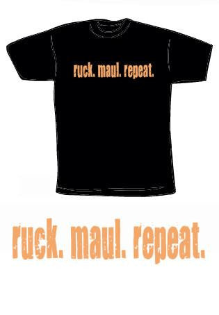 Ruck. Maul. Repeat T