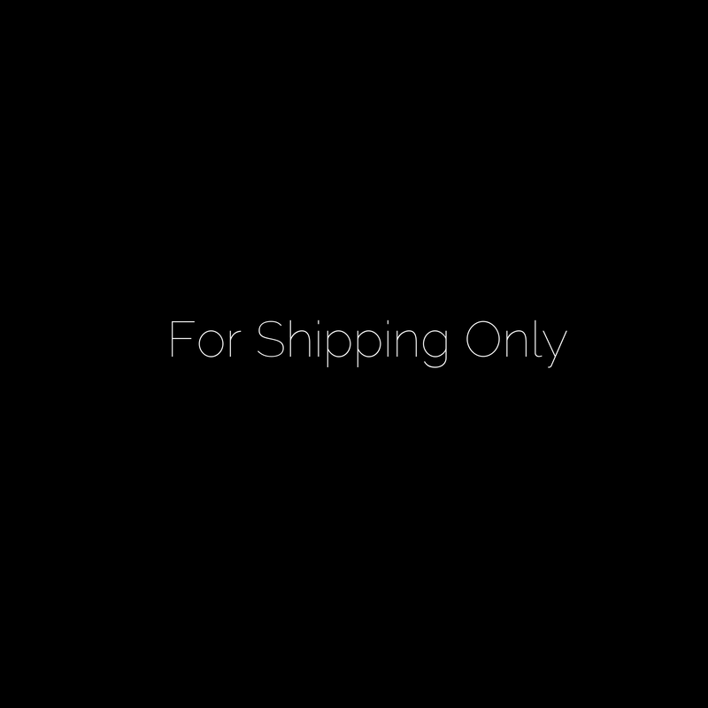 FOR SHIPPING ONLY