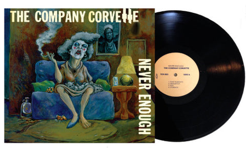 "The Company Corvette-""Never Enough"" Limited Edition Black Vinyl. Includes a download card."