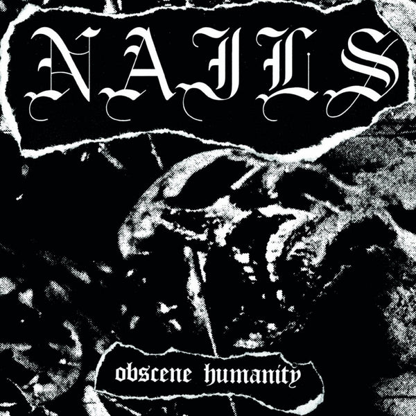 "Nails-""Obscene Humanity"" Black 7"" Vinyl"