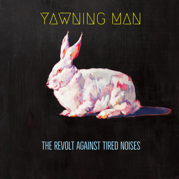 "Yawning Man-""The Revolt Against Tired Noises"" Black Vinyl"