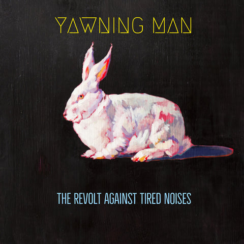 "Pre-Order! Yawning Man-""The Revolt Against Tired Noises"" Limited Red and Blue Vinyl or Black Vinyl"