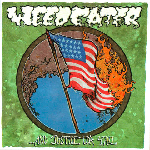 "Weedeater-""...And Justice For Y'all"" Black Vinyl, Limited to 1000"