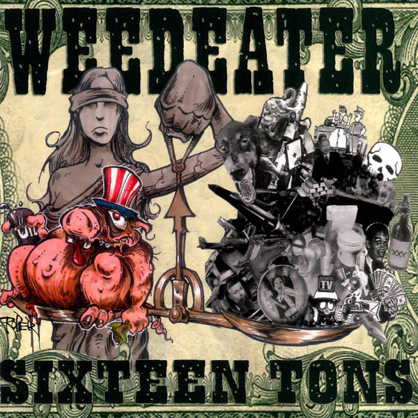 "Weedeater-""Sixteen Tons"" Black Vinyl, Limited to 1000"