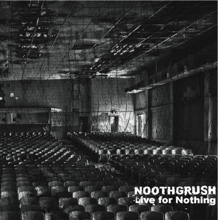 "Noothgrush-""Live For Nothing"" Double Black Vinyl."