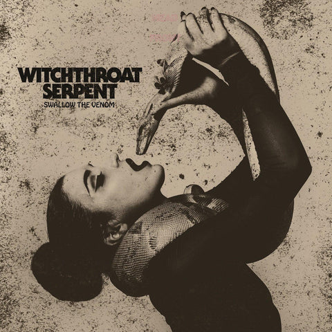 "Pre-Order! Witchthroat Serpent-""Swallow the Venom"""