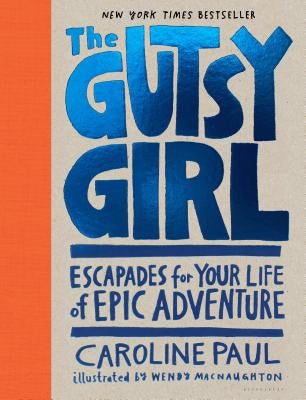 The Gutsy Girl By Caroline Paul - Feminist Kids Books - Gender Bender Kids