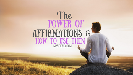 The Power of Affirmations: What They Are and How To Use Them To Succeed