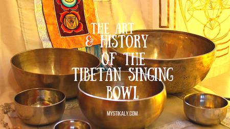 The Art & History of the Tibetan Singing Bowl
