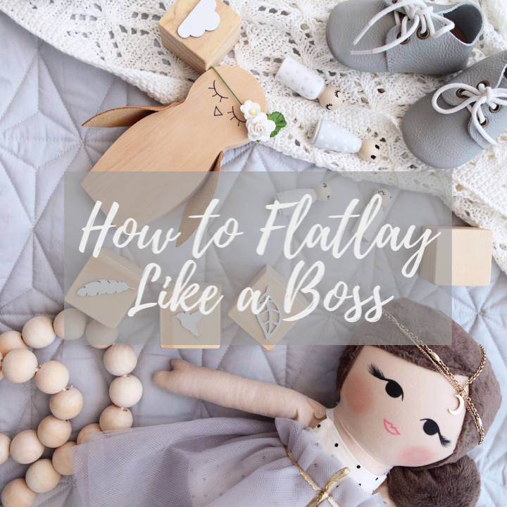 How to Flatlay Like a Boss