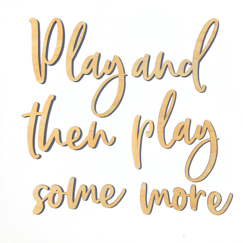 Play And Then Play Some More