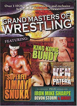"Grand Masters of Wrestling - Featuring: ""Superfly"" Jimmy Snuka, King Kong Bundy & ""The Olympian"" Ken Patera"