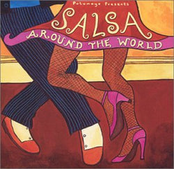 Putumayo Presents Salsa Around The World