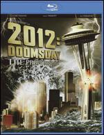 2012 Doomsday: The Prophecy Is True