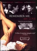 Remember Me My Love