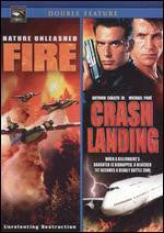 Nature Unleashed: Fire / Crash Landing