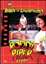 WWE: Born To Controversy: The Roddy Piper Story