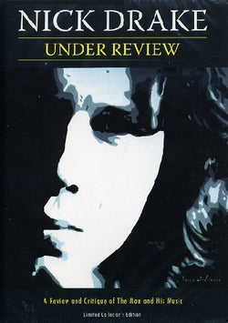 Nick Drake: Under Review