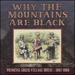 Why The Mountains Are Black: Primeval Greek Village Music: 1907-1960