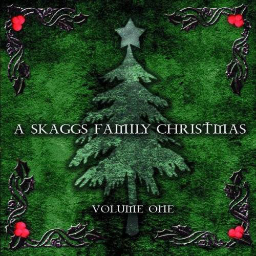 A Skaggs Family Christmas