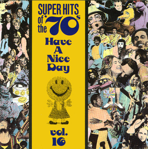 Super Hits Of The 70s Have A Nice Day Volume 16