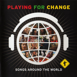 Playing For Change (Songs Around The World)