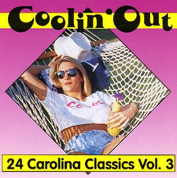 Coolin' Out : 24 Carolina Classics Vol. 3