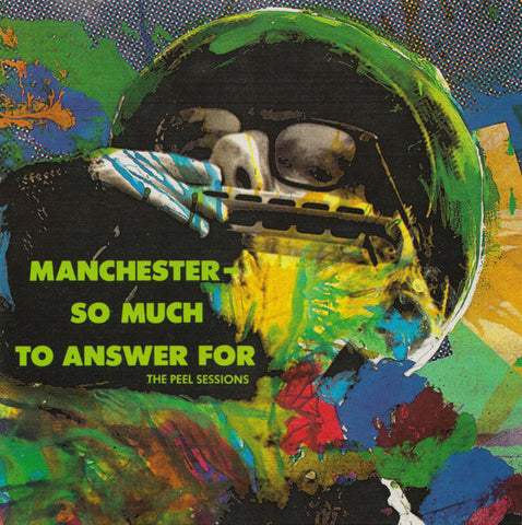 Manchester - So Much To Answer For (The Peel Sessions)