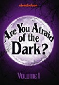 Are You Afraid Of The Dark Volume 1