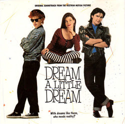 Dream A Little Dream - Original Soundtrack From Motion Picture