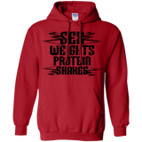 SEX, WEIGHTS, PROTEIN SHAKES T-SHIRT & HOODIE