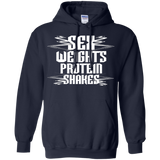 Sex, Weights, Protein Shakes T-Shirt and Hoodie