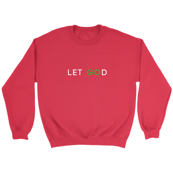 Let God Sweatshirt