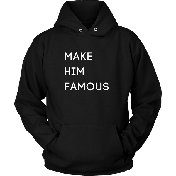 Make Him Famous Sweatshirt
