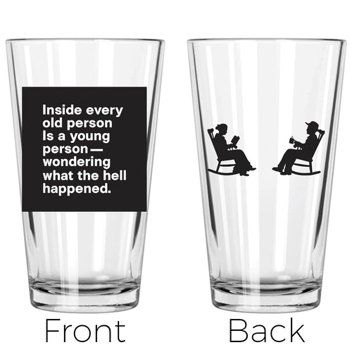 Inside Every Old Person Is A Young Person... Pint Glass