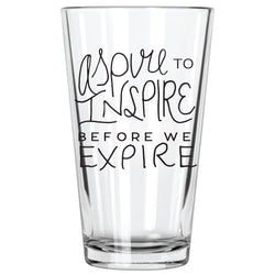 Aspire To Inspire Before We Expire - Northern Glasses Pint Glass
