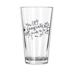 Congrats Bride To Be - Northern Glasses Pint Glass
