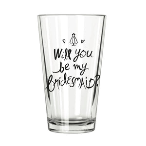 Will You Be My Bridesmaid? Pint Glass - Northern Glasses Pint Glass