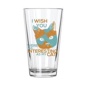 My Cat > You Pint Glass - Northern Glasses Pint Glass