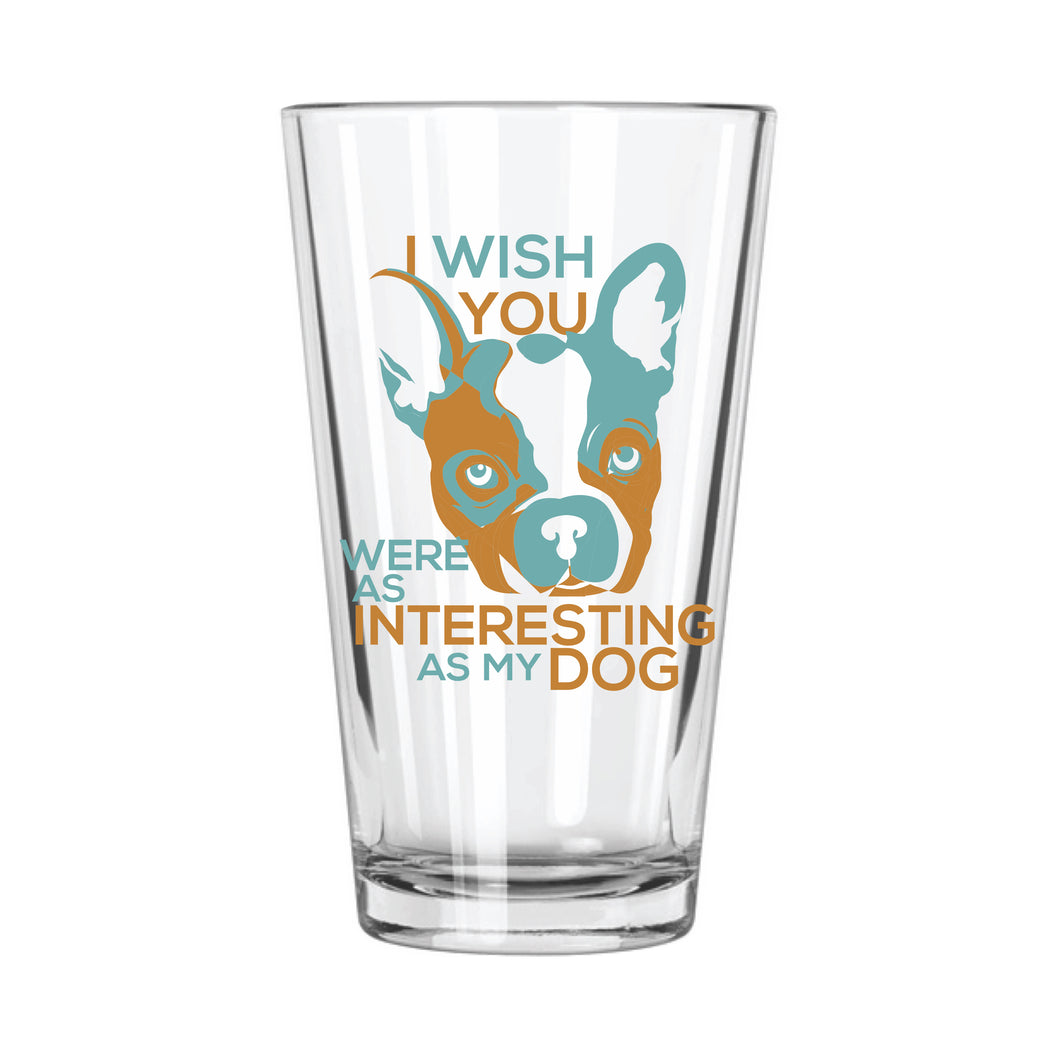 My Dog > You Pint Glass - Northern Glasses Pint Glass